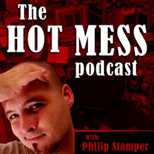 THE HOT MESS - With Philip Stamper
