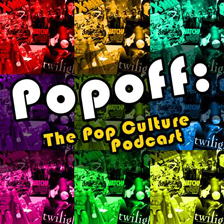 POPOFF - Th Pop Culture Podcast